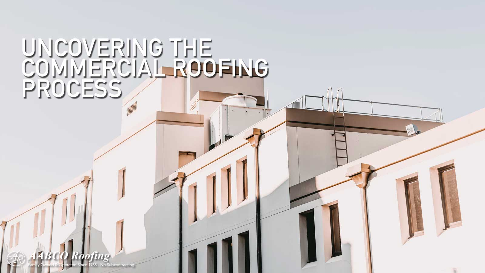 Uncovering the Commercial Roofing Process
