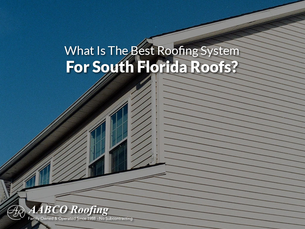 best roofing systems south florida